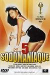 Sodomaniaque 5 - DVD - Le volume 5 sp�cial sodomies pour fous de cul et nymphomanes.