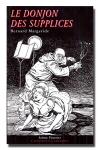 Le donjon des supplices - Qui aime bien châtie bien. Des sensations fortes pour les amoureux de la cravache.