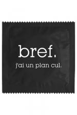 Préservatif humour - Bref J'ai Un Plan Cul - Préservatif   Bref, J'ai Un Plan Cul , un préservatif personnalisé humoristique de qualité, fabriqué en France, marque Callvin.