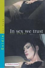 In sex we trust - Photographi�e par Hugo, la d�routante Ovidie se livre � l'objectif et met en sc�ne les fantasmes d'une star du X hors norme.
