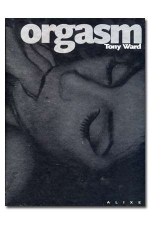 Orgasm - Toute l'essence du plaisir sexuel.
