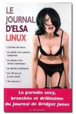 Le journal d'Elsa Linux - La parodie sexy, branch�e et dr�le du journal de Bridget Jones.
