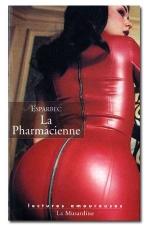 La pharmacienne - Les tribulations d'une famille tr�s cochonne.