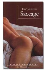 Saccage - Initiation et qu�te vers la jouissance.