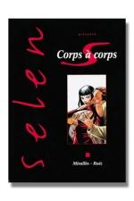 Selen T17 - Corps � corps - Selen pr�sente Corps � Corps, ou la face cach�e du milieu du cin�ma.