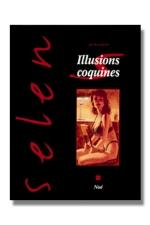 Selen T22 - Illusions coquines - Un univers de charme et d'illusions coquines pour susciter tous les fantasmes.