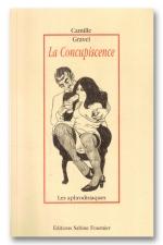 La concupiscence - Des phantasmes au passage � l'acte pour une bourgeoise de 42 ans.