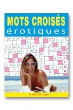 Mots crois�s �rotiques - 45 grilles de mots crois�s �rotiques pour bronzer coquin.