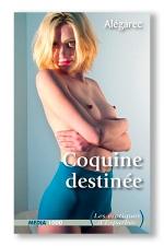 Coquine destinée : Tous les chemins mènent au sexe.