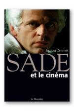 Sade et le cin�ma - Un homme libre mais trop en avance sur son temps!