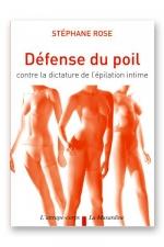 D�fense du poil - Contre la dictature de l'�pilation intime
