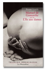 Manuel de Gomorrhe - L'ile aux dames - Gomorrhe: un v�ritable trait� pour tout connaitre de la sodomie.