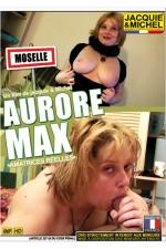 Aurore Max - DVD de sexe amateur avec Aurore, une jolie c�libataire en manque de calins, par Jacquie et Michel
