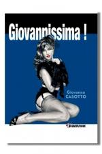 Giovannissima ! - Vous avez aim� Giovanna? Vous adorerez Givannissima et ces h�ro�nes charnues et charnelles des ann�es 50.