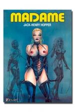 Madame -  Madame  est Maitresse, experte en Sado-Masochisme. D�couvrez son histoire.
