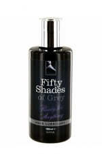 Lubrifiant � base d'eau - Fifty Shades of Grey -  Ready for anything  le lubrifiant � base d'eau con�u pour intensifier les jeux intimes, by fifty shades of Grey.
