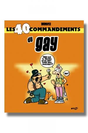 40 manières de décrire avec humour certains moments forts dans la vie d'un gay.