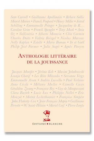 Anthologie littéraire de la jouissance