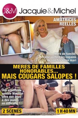 Meres de familles honorables  mais cougars salopes - DVD J&M - 2 sc�nes 100% r�elles avec de vraies amatrices...film 100% fran�ais, 100% sexe amateur... Merci  Jacquie et Michel.