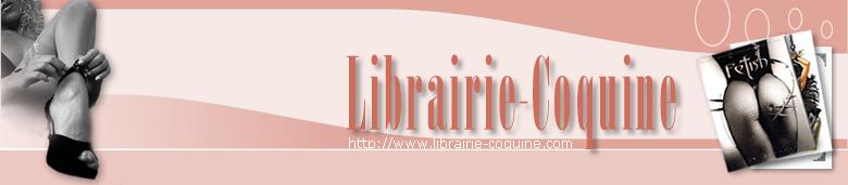 Livre Porno : Bienvenue sur la Librairie Coquine et Libertine : Livre Porno pour adulte, bd et roman sexy et libertin, la plus belle sélection de littérature érotique du web